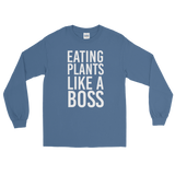 Eating Plants Like A Boss - Long Sleeve T-shirt