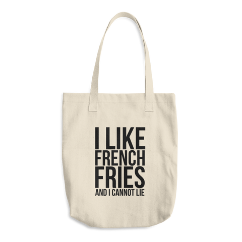 I Like French Fries And I Cannot Lie - Cotton Tote Bag
