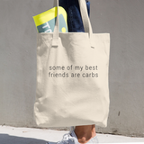 some of my best friends are carbs - Cotton Tote Bag