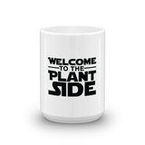 Welcome to the Plant Side - Mug