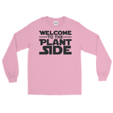Welcome to the Plant Side - Long Sleeve T-Shirt