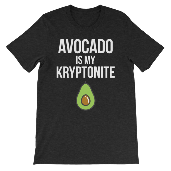Avocado Is My Kryptonite - Unisex T-Shirt (white ink)