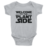 Welcome to the Plant Side - Infant Bodysuit