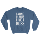 Eating Plants Like A Boss - Sweatshirt