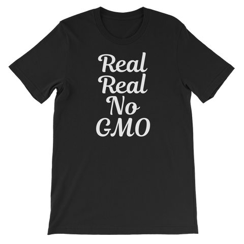 Real Real No GMO - Unisex T-shirt