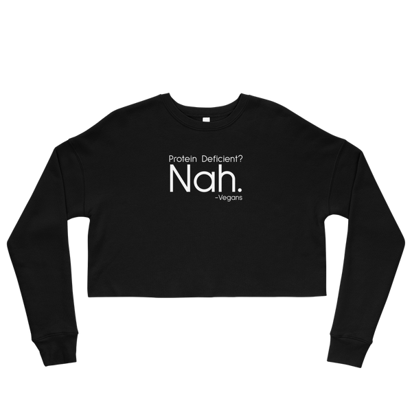 Protein Deficient? Nah. - Crop Sweatshirt