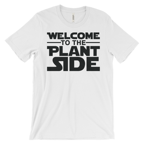 Welcome to the Plant Side - Unisex T-shirt