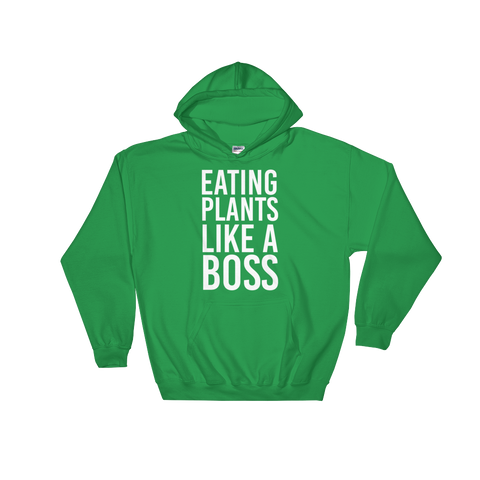Eating Plants Like A Boss - Hoodie