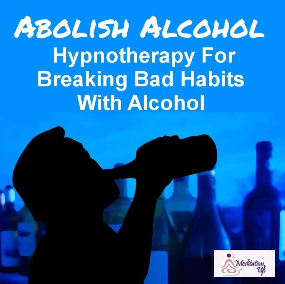 Abolish Alcohol Guided Hypnotherapy Audio - Meditation Up - Addictions