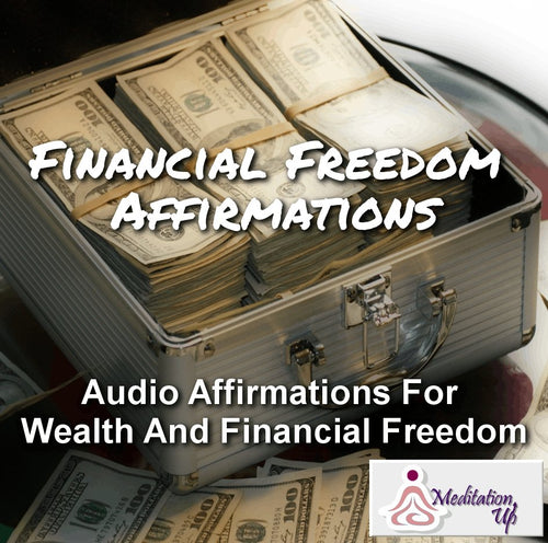 Financial Freedom Affirmations Audio - Meditation Up - Healing Audios