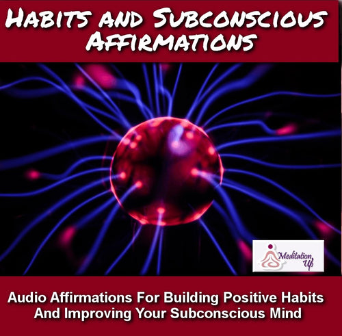 Habits And Subconscious Affirmations Audio - Meditation Up -