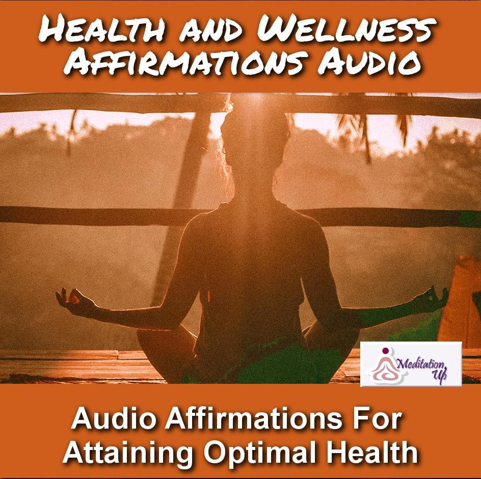Health and Wellness Affirmations Audio - Meditation Up -