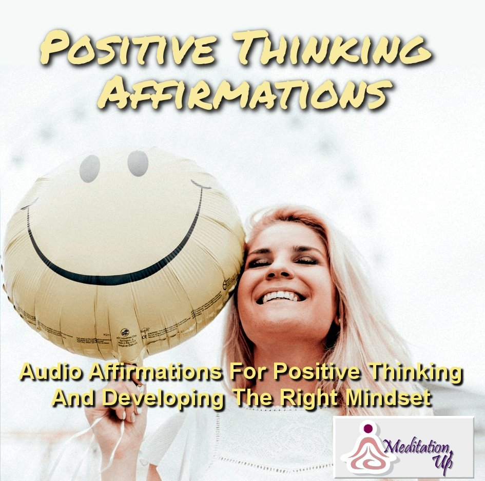 Positive Thinking Affirmations Audio - Meditation Up -