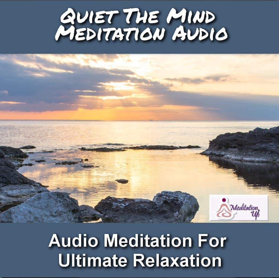 Quiet The Mind Guided Meditation Audio - Meditation Up -