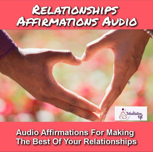 Relationships Affirmations Audio - Meditation Up -