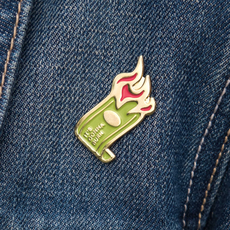 It's Gonna Burn Lapel Pin by Collaborative Goods