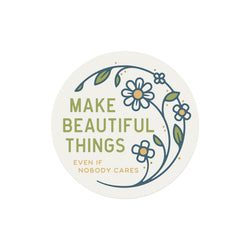 Make Beautiful Things Stickers