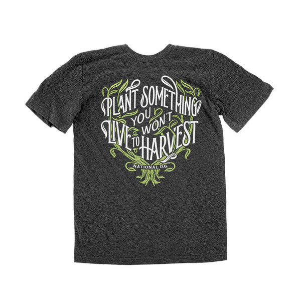 Plant things you won't live to harvest tee
