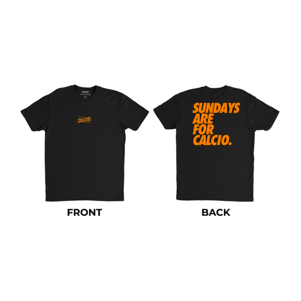 Black/Orange Sundays Are For Calcio Tee