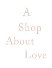 A Shop About Love