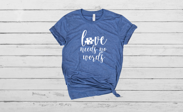 Love Needs No Words - Autism Awareness Shirt