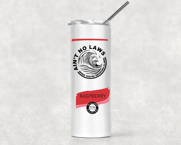 Ain't No Laws - Personalized Tumbler - 20oz