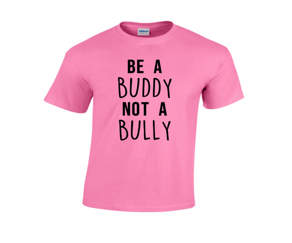 School Staff ONLY Pink Shirt Day - Be a Buddy Not a Bully