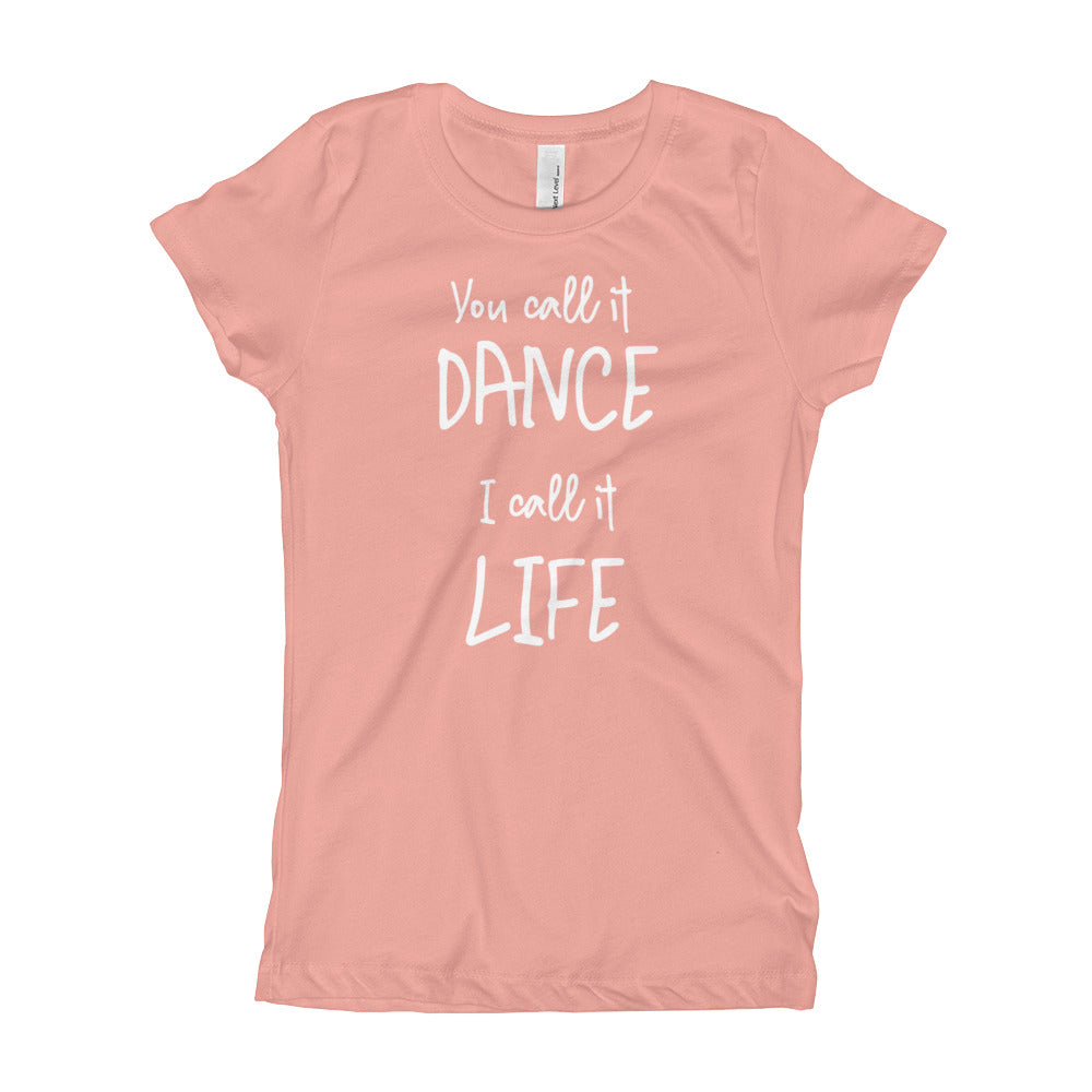 "Girl's ""You Call it Dance I Call it Life"" Tee"