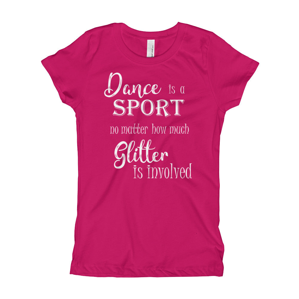 "Girl's ""Dance is a Sport No Matter How Much Glitter is Involved"" Tee"