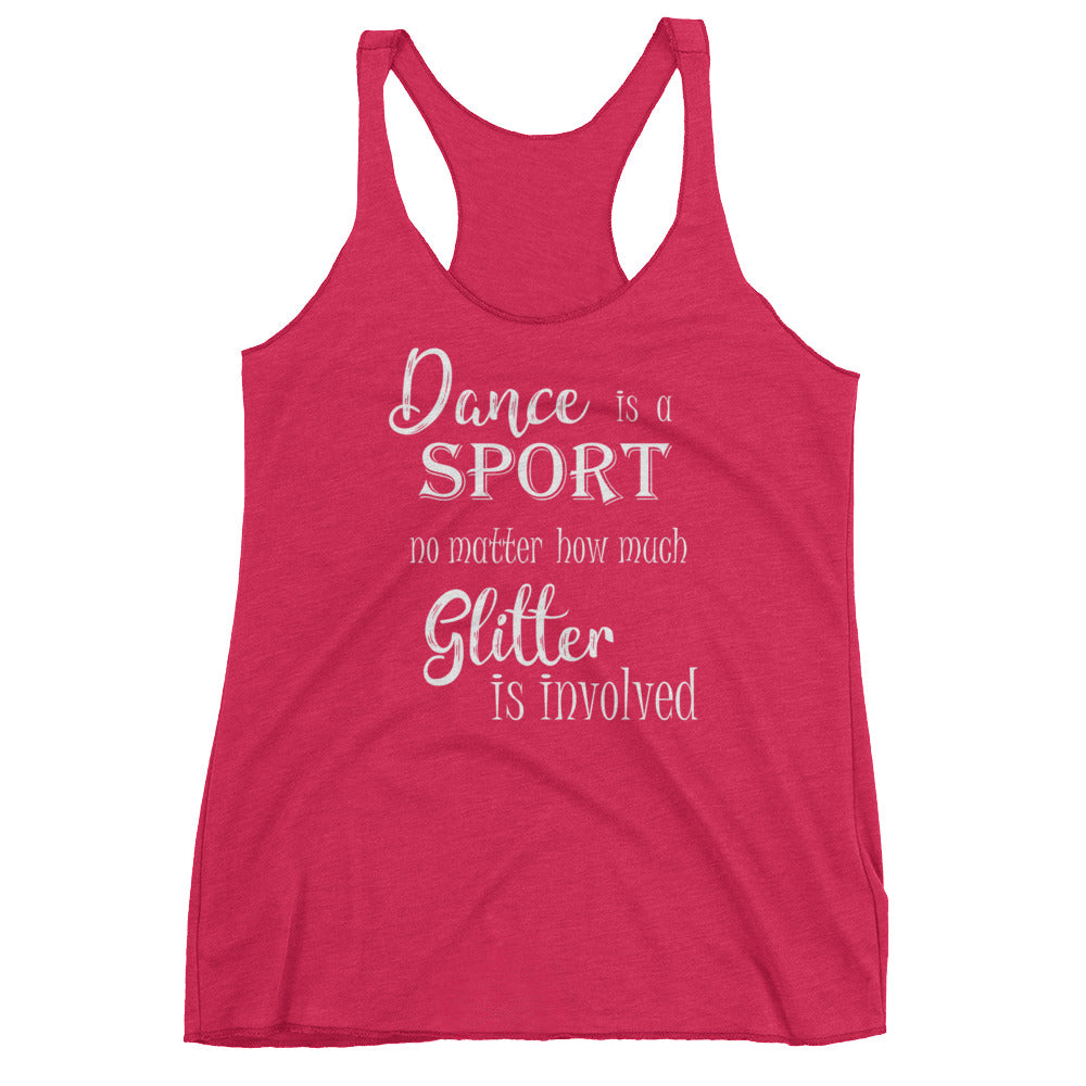 """Dance is a Sport No Matter How Much Glitter is Involved"" Tank Top"