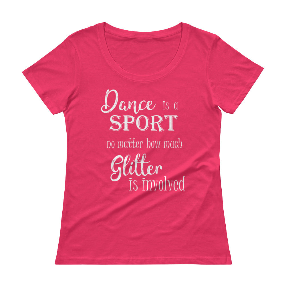 """Dance is a Sport No Matter How Much Glitter is Involved"" Tee"