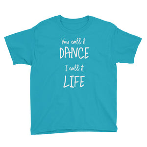 "Kid's ""You Call it Dance I Call it Life"" Tee"