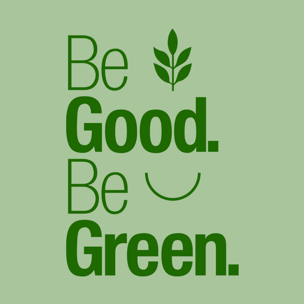 Be Good. Be Green. Unisex environmental t-shirt from Progresswear.