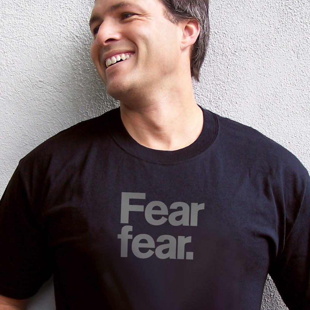 Fear fear. Progressive T-Shirt from Progresswear.com