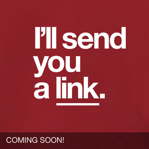 I'll Send You a Link Unisex T-Shirt/Coming Soon
