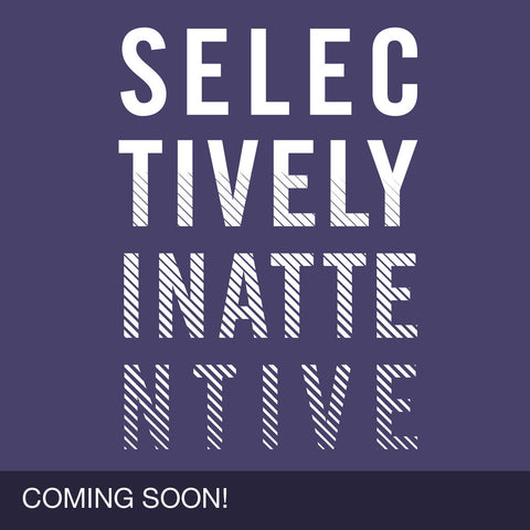 Selectively Inattentive Unisex T-Shirt/Coming Soon
