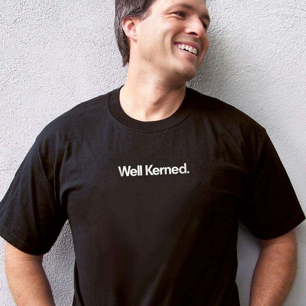 Well Kerned T-shirt for graphic designers and typophiles from TypographyShop on Progresswear.com