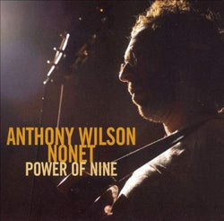 Anthony Wilson Nonet ‎– Power Of Nine
