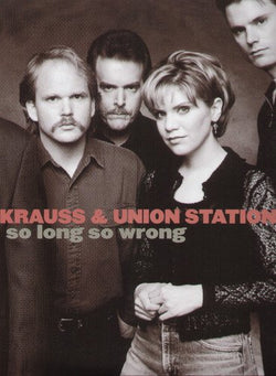 Alison Krauss & Union Station ‎– So Long So Wrong