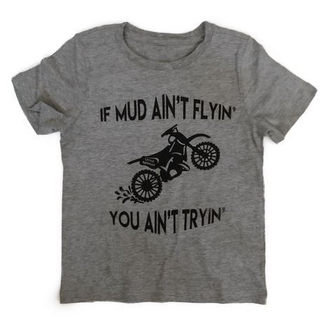 If mud ain't flyin'