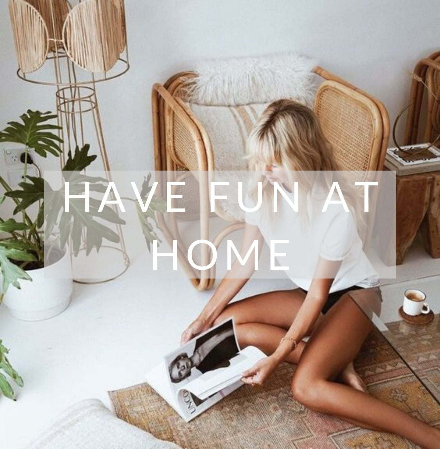 How To Have Fun At Home!