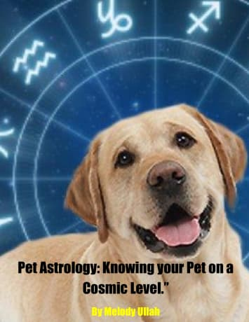 "Pet Astrology: ""Knowing your Pet on a Cosmic Level"" Ebook"