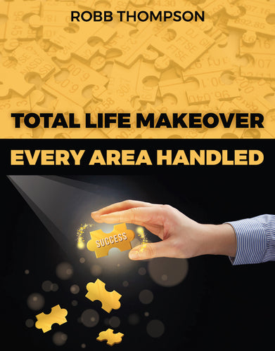 Total Life Makeover - Every Area Of Your Life Handled