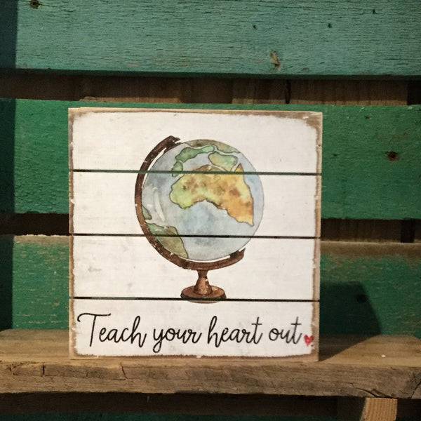 Sincere Surroundings® Wooden Pallet Sign- Teach your heart out