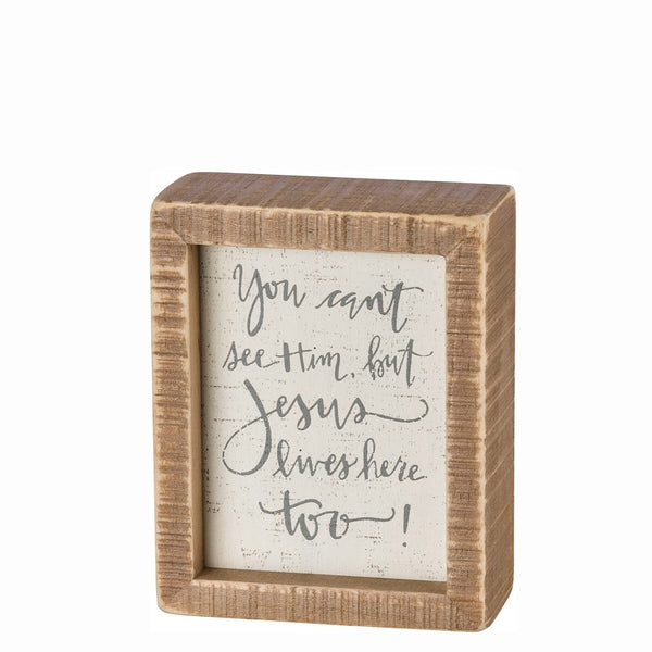 "Primitives by Kathy® Inset Box Sign ""Jesus Lives Here Too"""