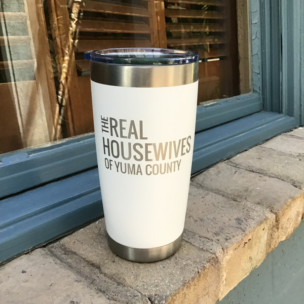 Driftless Studios® Real Housewives of Yuma County Tumbler