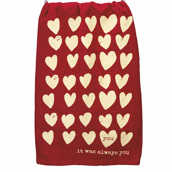 "Primitives by Kathy® Dish Towel ""it was always you"""