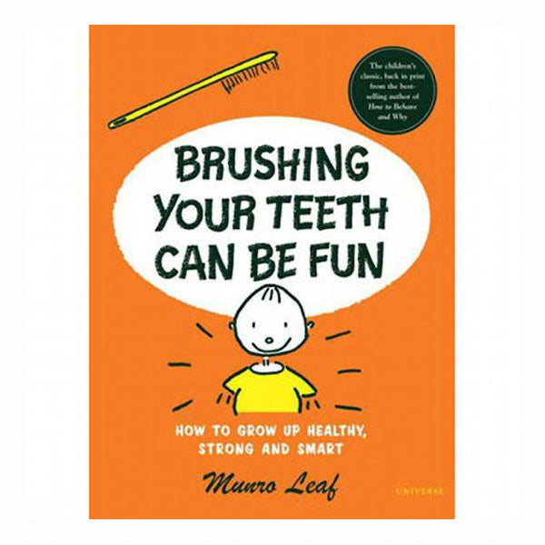 Brushing Your Teeth Can Be Fun by Munro Leaf
