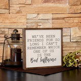 Driftless Studios® Inset Wooden Box Sign - Bad Influence