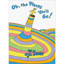 Oh the Places You'll Go! by Seuss